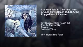 And God Said to Cain (feat. Afro AKA All Flows Reach Out, R.A. the Rugged Man & Eamon)