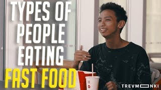 9 Types of People Eating Fast Food
