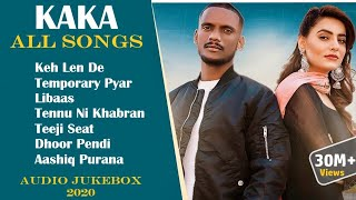 KAKA All Songs | Audio Jukebox 2020 | Keh Len De | Temporary Pyar | Libaas | Tennu Ni Khabran | KAKA