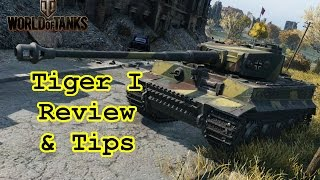 World of Tanks - Tiger I Review & Tips