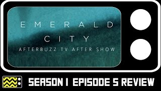 Emerald City Season 1 Episode 5 Review & After Show | AfterBuzz TV