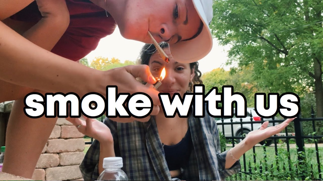 SMOKE WITH ME: smoke a blunt with us, girl talk