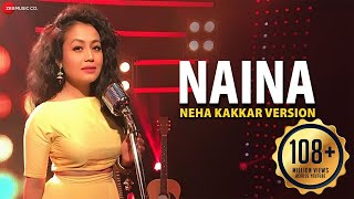 Baixar Naina - Neha Kakkar Version | Dangal | Specials by Zee Music Co.
