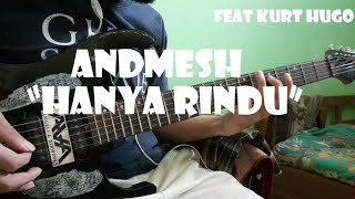 Andmesh - Hanya Rindu (Guitar Cover) Collab with KHS