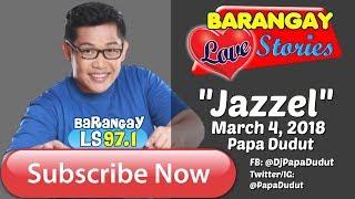Barangay Love Stories March  4, 2018 JAZZEL