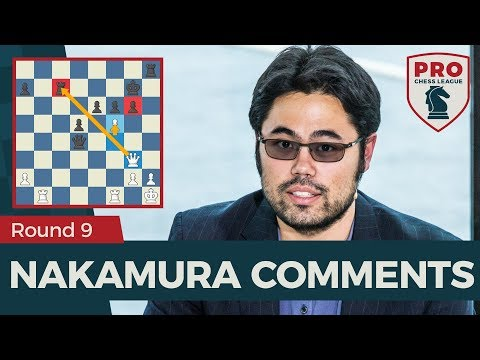 2018 PRO Chess League: Hikaru Nakamura Comments Round 9