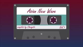 Asian New Wave Vol 1