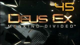 Deus Ex: Mankind Divided - Ep45 - Palisade....Again