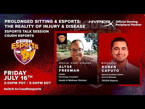 CSUDH Esports Talk Sessions: Prolonged Sitting & Esports: The Reality of Injury and Disease w/ Alyse