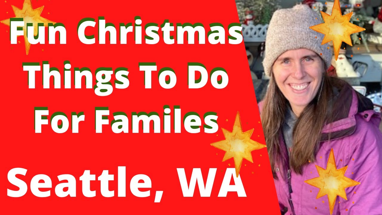 Things To Do In Seattle In December - Free Family Activites To Do With Kids