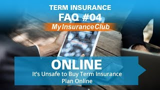 It's Unsafe to Buy Term Insurance Plans Online.