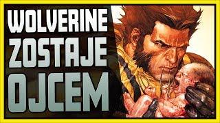 Co jeśli Wolverine zostałby ojcem? - Komiksowe Ciekawostki