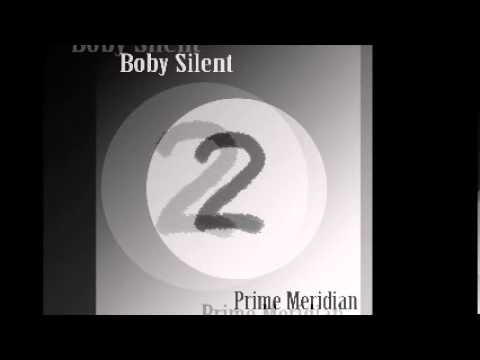 Boby Silent - Prime Meridian 002