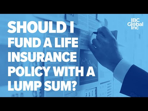 should-i-fund-a-whole-life-insurance-policy-with-a-lump-sum?- -ibc-global,-inc