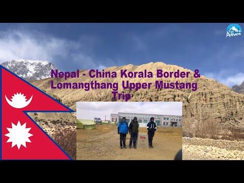 Nepal-China Korala Border & Lomangthang Upper Mustang