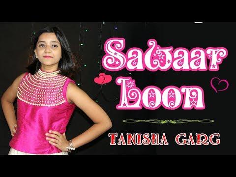sawaar-loon- -lootera- -tanisha-garg- -full-video-song-2019