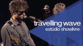 """Generation"" - Travelling Wave no Estúdio Showlivre 2015"