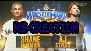 aj styles vs shane mcmahon wrestlemania 33 wr3d re creation