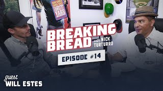 BLUE BLOODS BROTHERS REUNITED! IT'S WILL ESTES' 1ST PODCAST! Breaking Bread w/ Nick Turturro #14