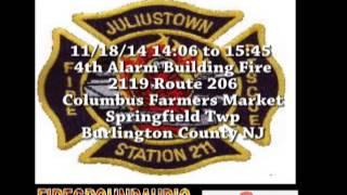 11-18-14 : 4th Alarm Building Fire: Columbus Farmers Market - Springfield Twp, Burlington County NJ