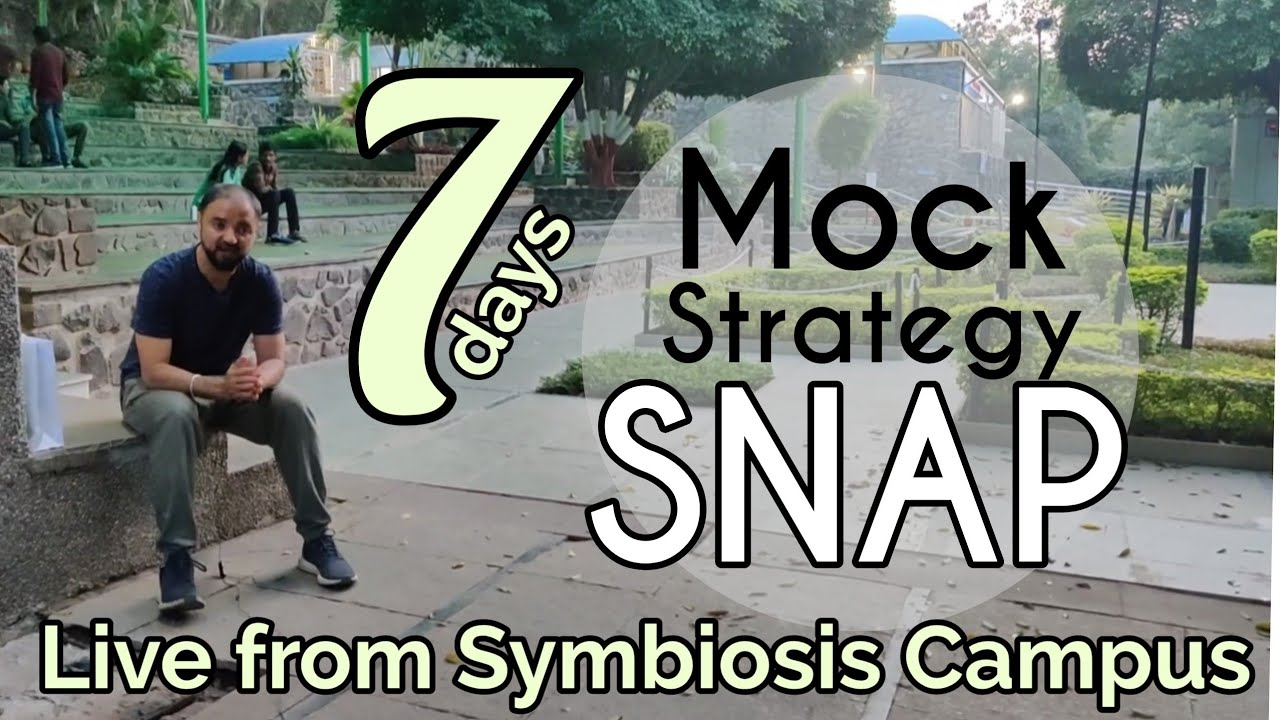 7 days to SNAP. D day strategy how to attack paper. Final exam strategy.