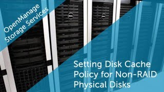 OMSS  - Setting Disk Cache Policy for Non-RAID Physical Disks on PERC Controllers