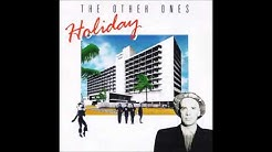 The Other Ones - Holiday (12 Inch Mix, 1987)