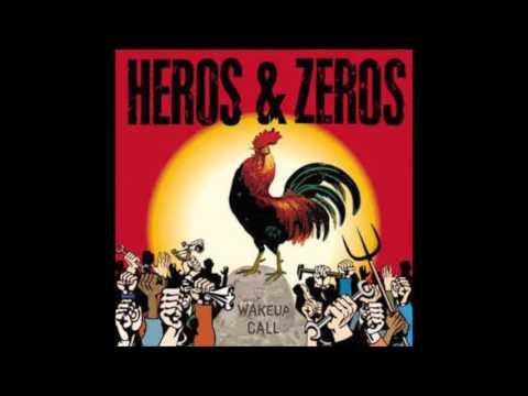 Heros & Zeros - Wakeup Call (Full Album)