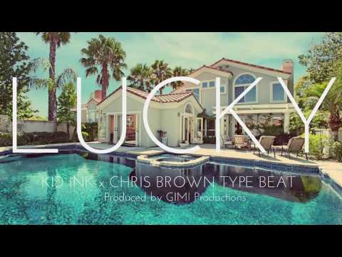 NEW!! Kid Ink X Chris Brown Type Beat - Lucky (GIMI Productions)