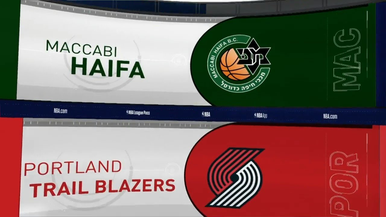 NBA  PS  Maccabi Haifa vs Portland Trail Blazzers   Oct 10,  2019