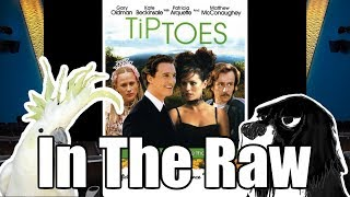 TIPTOES - In The Raw (First Impressions of Terrible Movies)
