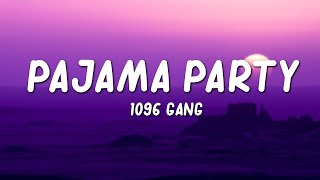 1096 Gang - Pajama Party // lyrics (tiktok song) pam param pam pam