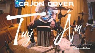 TUÝ ÂM - Cajon Cover & Hướng Dẫn - Trí Bốn Mắt