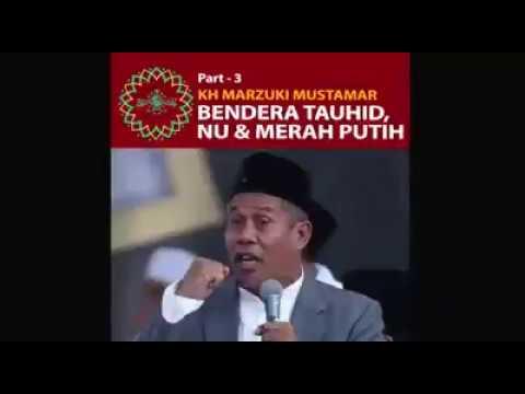 Bendera Tauhid,NU&Merah Putih |KH.Marzuki Mustamar PW.NU JAWA TIMUR