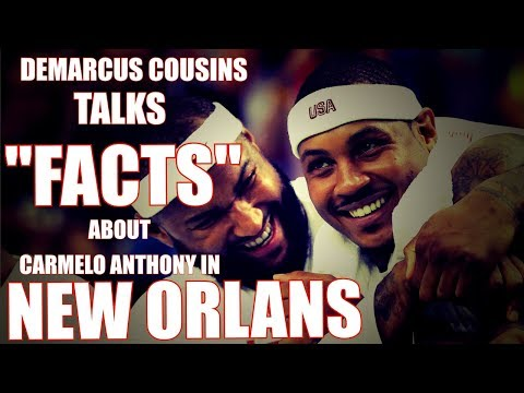 RADIO NBA #Pelicans Demarcus Cousins Talks FACTS about Camerlo Anthony in New Orleans