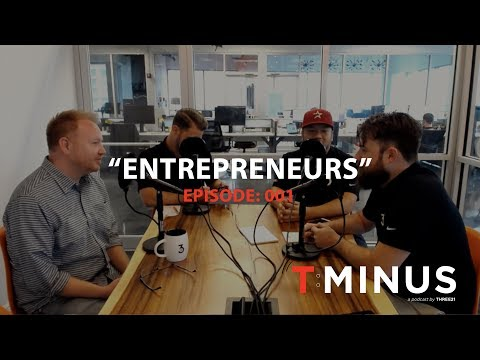 "T-Minus Podcast - 001 - ""Entrepreneurs"""