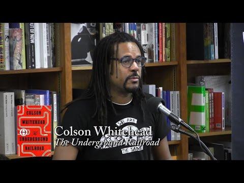 "Colson Whitehead, ""The Underground Railroad"""