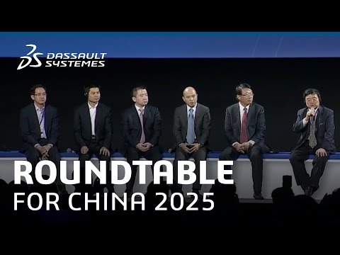 Manufacturing in the Age of Experience - Roundtable for China 2025 - Dassault Systèmes
