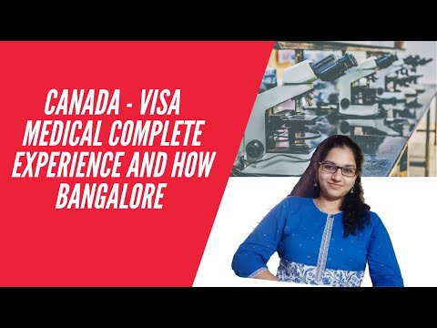 CANADA VISA MEDICALS COMPLETE EXPERIENCE AND HOW - Bangalore | Medical Certificate | Study Permit