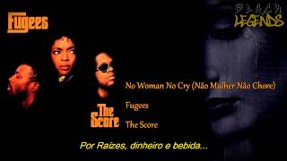 Fugees - No Woman No Cry (Legendado)