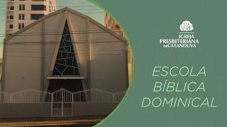 Escola Bíblica Dominical (13/09/2020) | Igreja Presbiteriana de Catanduva