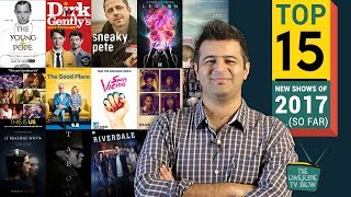 top 15 best tv shows of 2017 nikhil taneja the awesome tv show