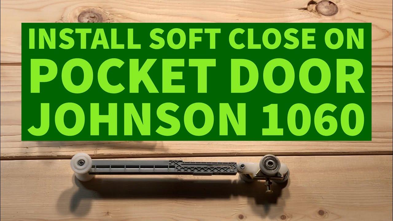 How To Install Soft Close Pocket Door Johnson 1060 Youtube