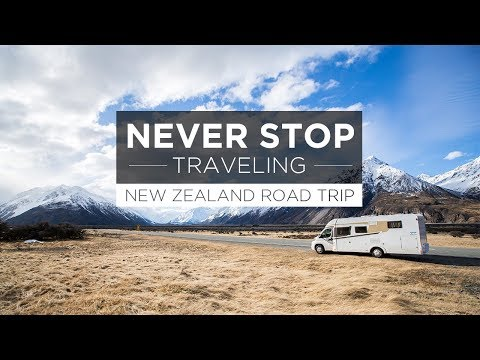Never Stop Traveling - New Zealand Road Trip