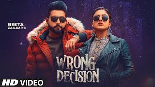 Presenting latest punjabi song wrong decision sung by geeta zaildar, gurlej akhtar. the music of new is given beat minister. enjoy and stay c...
