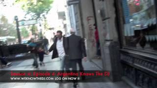 Weknowthedj - Season 4, Episode 4: Argentina Knows The Dj