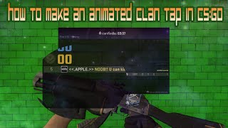CS:GO # How to make an animated clan tap in cs:go !!!