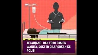 TELANJANGI DAN FOTO PASIEN WANITA, DOKTER DI SURABAYA DILAPORKAN KE POLISI