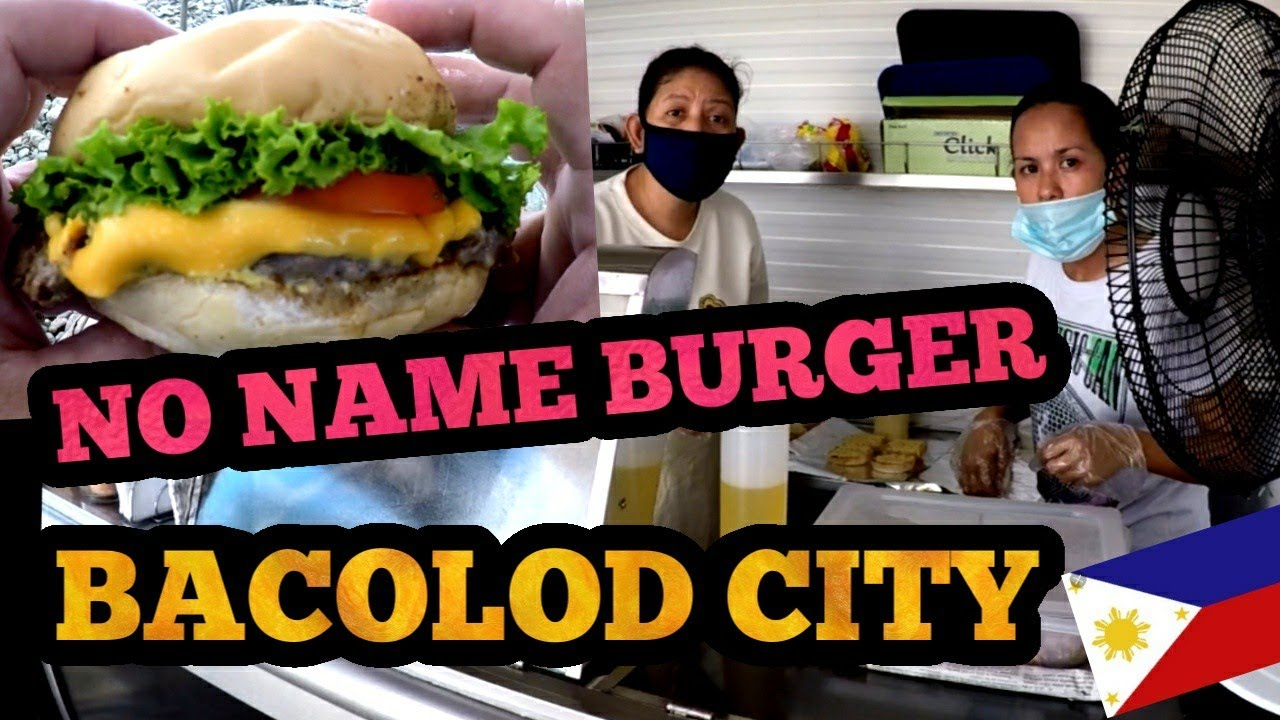 Burger with no name / BACOLOD CITY PHILIPPINES