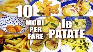 10 MODI PER CUCINARE LE PATATE (10 Ways to cook Potato) ricette al volo